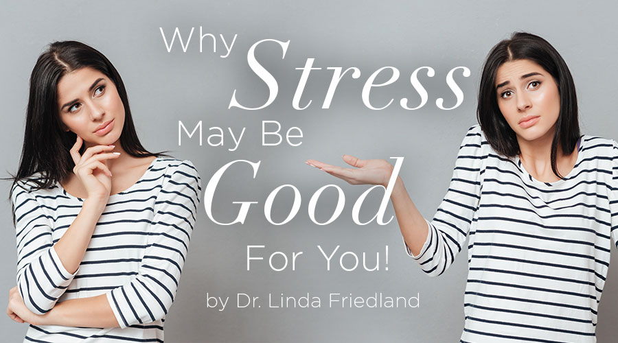 Why Stress May Be Good For You