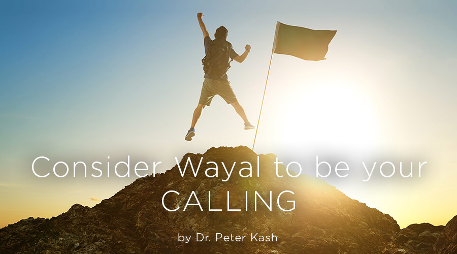 Consider Wayal to be your Calling